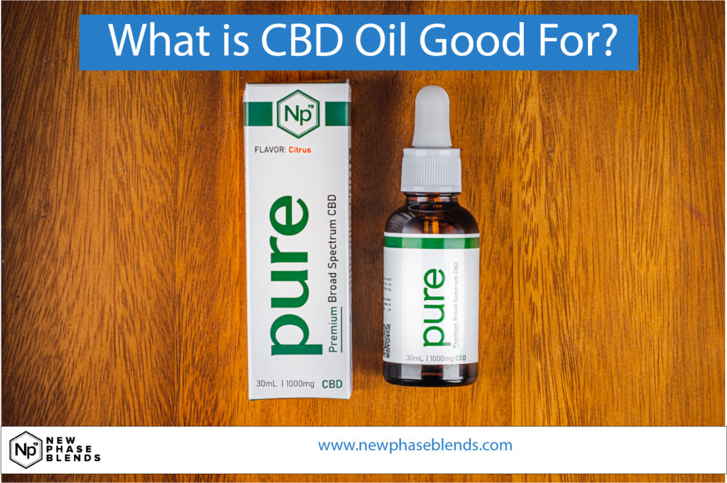 What Is Cbd Oil Good For