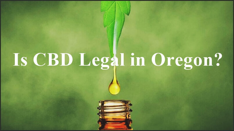 Is CBD Legal in Oregon