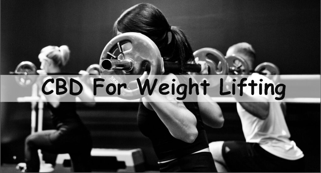 CBD for weight lifting