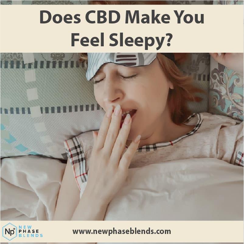 Does Cbd Make You Feel Sleepy Thumbnail